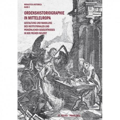 Monastica Historia, Band II. Ordenshistoriographie in Mitteleuropa