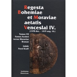 Regesta Bohemiae et Moraviae aetatis Venceslai IV (1378 dec.–1419 aug. 16). Tomus VII. Fontes archivi terrae Moraviae Brunae