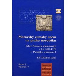 Moravský zemský sněm na prahu novověku. Edice památek sněmovních z let 1518–1570. Sv. 1. Památky sněmovní I