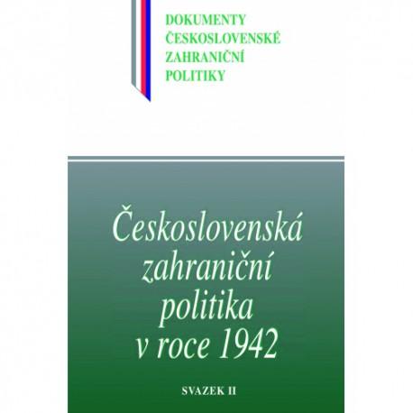 ČESKOSLOVENSKÁ ZAHRANIČNÍ POLITIKA V ROCE 1942, SV. II