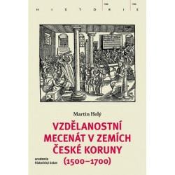 Martin HOLÝ, Vzdělanostní mecenát v zemích České koruny (1500–1700)