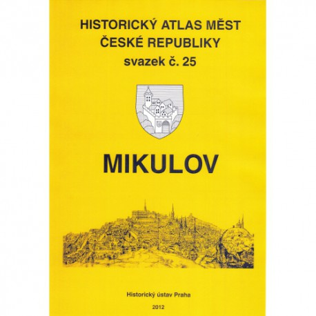 Historický atlas měst České republiky. Sv. 25. Mikulov