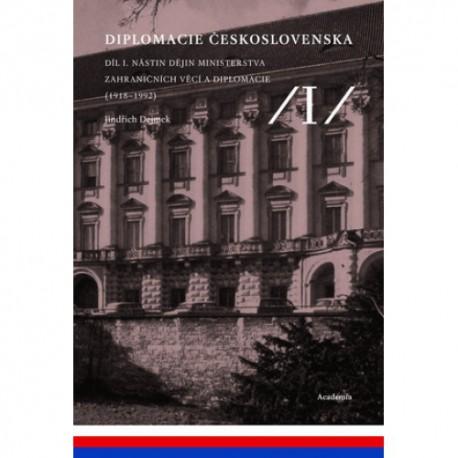 Jindřich DEJMEK, Diplomacie Československa. Díl 1. Nástin dějin ministerstva zahraničních věcí a diplomacie (1918–1992)