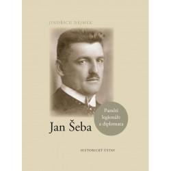 Jan Šeba. Paměti legionáře a diplomata