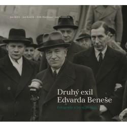 Jan BÍLEK, Jan KUKLÍK, Erik MARŠOUN, Jan NĚMEČEK, Druhý exil Edvarda Beneše. Fotografie z let 1938-1945