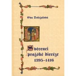 Svěcenci pražské diecéze 1395–1416
