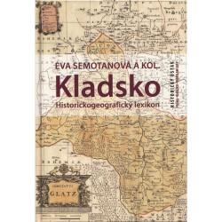 Eva SEMOTANOVÁ a kol., Kladsko. Historickogeografický lexikon