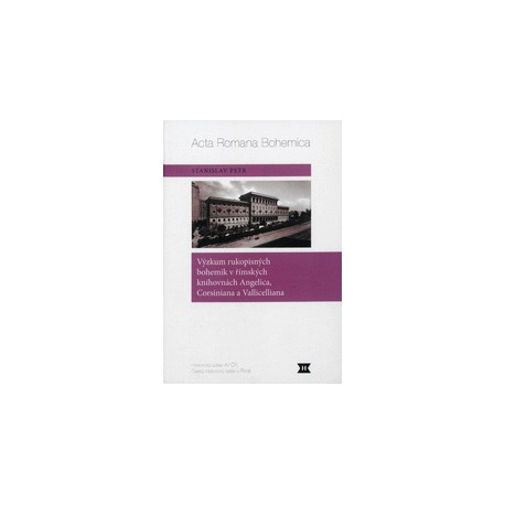 Výzkum rukopisných bohemik v římských knihovnách  Angelica, Corsiniana a Vallicelliana. . Acta Romana Bohemica. Sv. 2