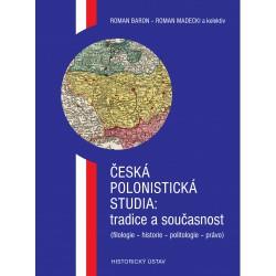 Česká polonistická studia: tradice a současnost (filologie - historie - politologie - právo)