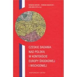 Czeskie badania nad Polską w kontekście Europy Środkowej i Wschodniej