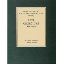 Petr Chelčický. Siet viery