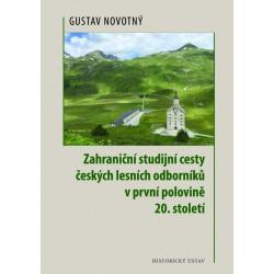 Gustav NOVOTNÝ, Zahraniční studijní cesty českých lesních odborníků v první polovině 20. století