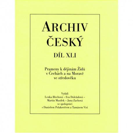 Archiv Český díl XLI. Prameny k dějinám Židů v Čechách a na Moravě ve středověku. Od počátků do roku 1347