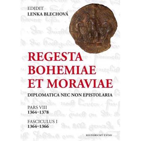 Regesta Bohemiae et Moraviae: Diplomatica nec non epistolaria. Pars VIII, 1364-1378. Fasciculus I, 1364-1366
