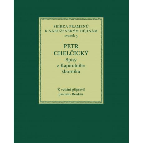 Petr Chelčický. Spisy z Kapitulního sborníku