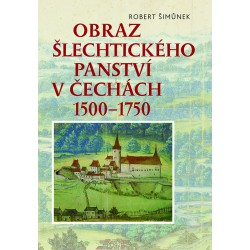 Obraz šlechtického panství v Čechách 1500–1750, Robert ŠIMŮNEK