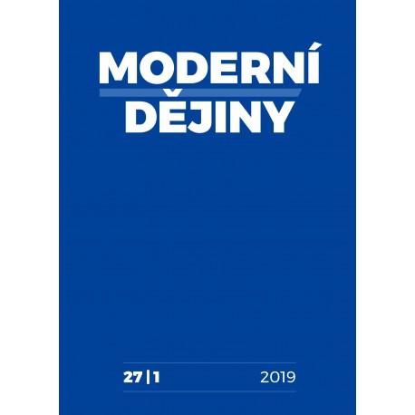 Moderní dějiny. Časopis pro dějiny 19. a 20. století 27/1