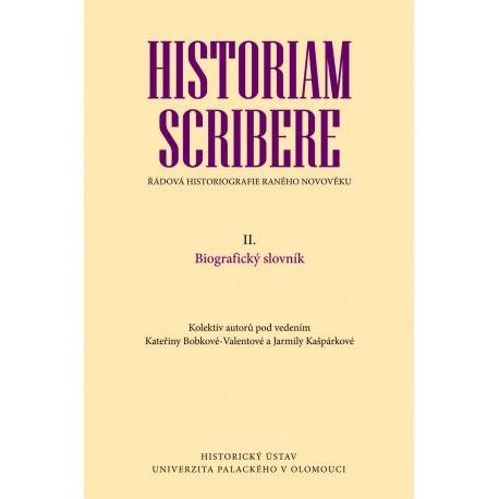 Historiam scribere. Ŕádová historiografie raného novověku
