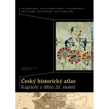 Český historický atlas. Kapitoly z dějin 20. století, Eva SEMOTANOVÁ a kolektiv