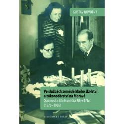 Ve službách zemědělského školství a zákonodárství na Moravě. Osobnost a dílo Františka Bilovského (1876–1956), Gustav NOVOTNÝ