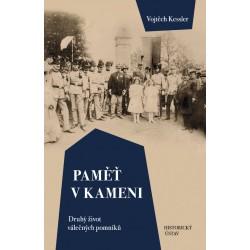 Vojtěch KESSLER, Paměť v kameni. Druhý život válečných pomníků