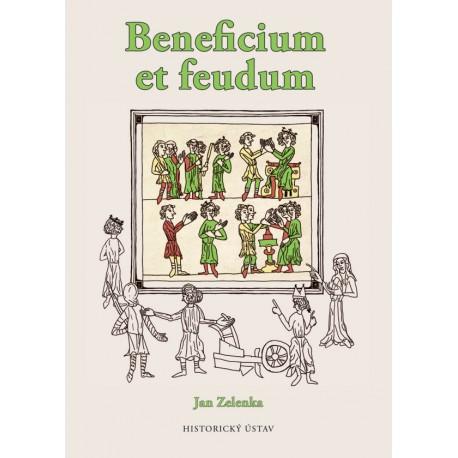 Beneficium et feudum. Podoba a proměny lenního institutu