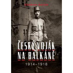 Bedřich Mayer. Český voják na Balkáně 1914–1918, Petr PROKŠ