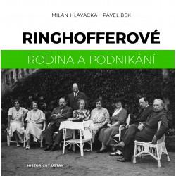 Ringhofferové. Rodina a podnikání, Milan HLAVAČKA, Pavel BEK
