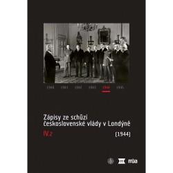 Zápisy ze schůzí československé vlády v Londýně IV/2 (červenec – prosinec 1944)