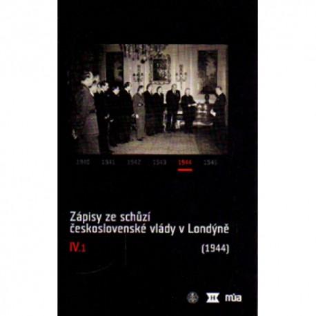 Zápisy ze schůzí československé vlády v Londýně IV/1 (leden–červen 1944)